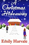 A Christmas Hideaway: A Hideaway Down Novel (Volume 1) by Emily Harvale (2015-11-26)
