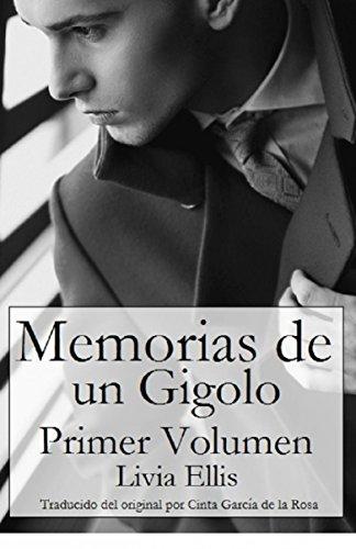 Memorias De Un Gigoló - Volumen Uno por Livia Ellis
