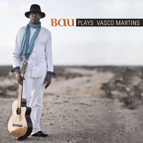 Bau plays Vasco Martins