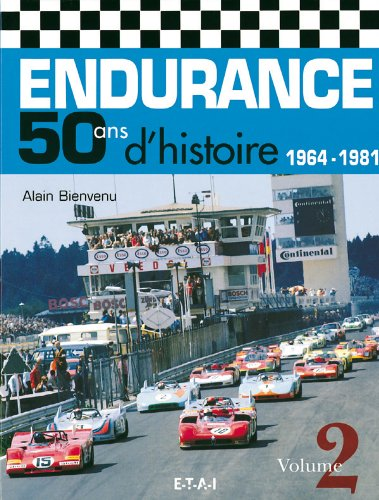Endurance 50 ans d'histoire : Volume 2, 1964-1981