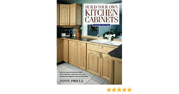 Buy Build Your Own Kitchen Cabinets Book Online at Low Prices in ...
