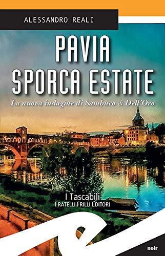 Pavia sporca estate: La nuova indagine di Sambuco & Dell'Oro (Italian Edition)