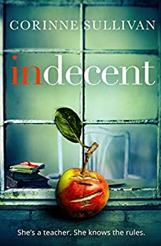 Indecent by [Sullivan, Corinne]