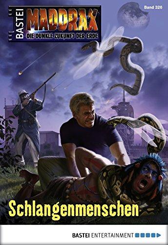 Maddrax - Folge 326: Schlangenmenschen