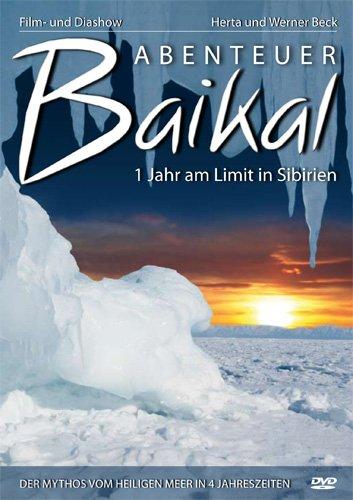 Abenteuer Baikal 1 Jahr am Limit in Sibirien