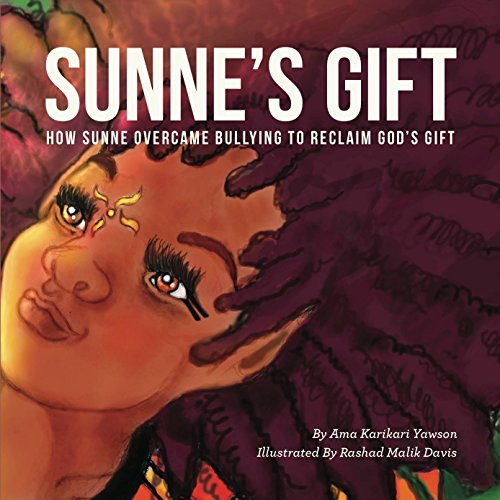 Sunne's Gift (unillustrated): How Sunne Overcame Bullying to Reclaim God's Gift (English Edition)