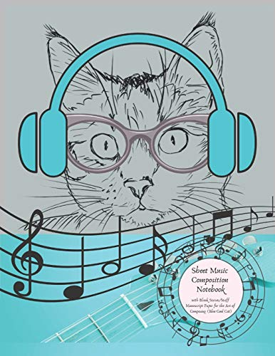 Sheet Music Composition Notebook with Blank Staves/Staff   Manuscript Paper for the Art of Composing (Blue Cool Cat): Kids Twelve Plain Horizontal Lines Journal for Writing and Recording Musical Ideas