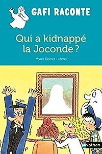 """Afficher """"Gafi raconte Qui a kidnappé la Joconde ?"""""""