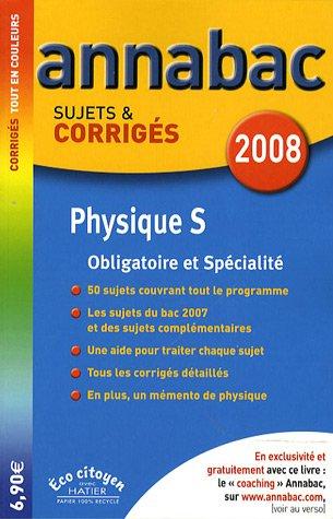 Physique S : Sujets et corrigés