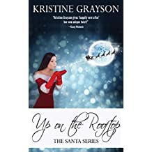Up on the Rooftop (The Santa Series Book 1)