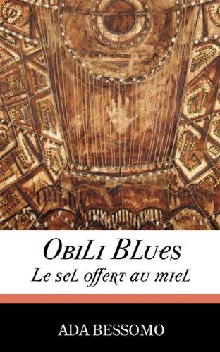 Obili Blues: Le sel offert au miel par Ada Bessomo