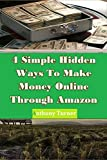 4 Simple Hidden Ways To Make Money On Amazon (English Edition)