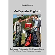 Golfsprache Englisch: Teil 6. Words – Phrases – Background information