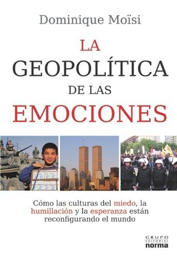 Geopolitica de las emociones  / Geopolitics of Emotions (Coleccion Documentos)