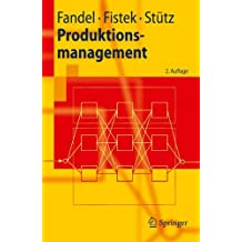 Produktionsmanagement (Springer-Lehrbuch)