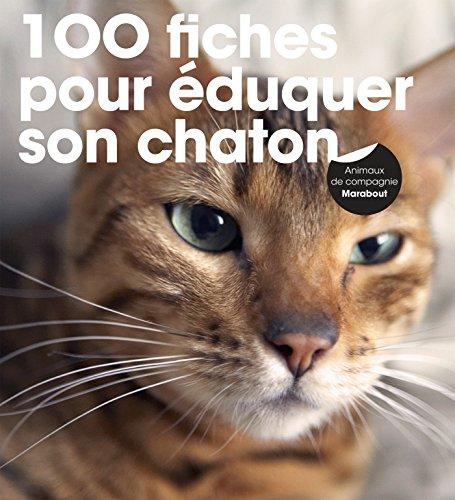 100 fiches pour éduquer son chaton par Collectif