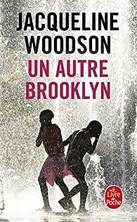 Un autre Brooklyn par Jacqueline Woodson