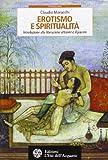 Erotismo e spiritualità. Introduzione alla liberazione attraverso il piacere