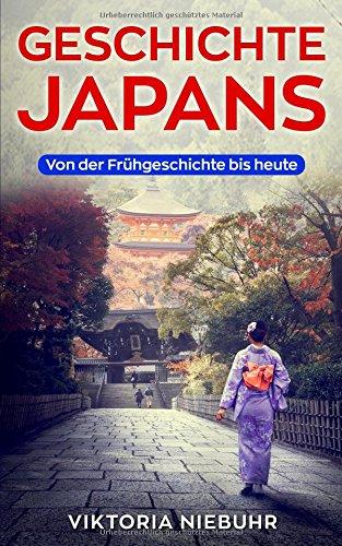 Geschichte Japans: Von der Frühgeschichte bis heute