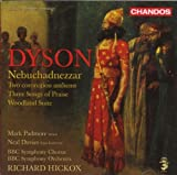 George Dyson: Nebuchadnezzar / Two coronation anthems / Woodland Suite / u.a.