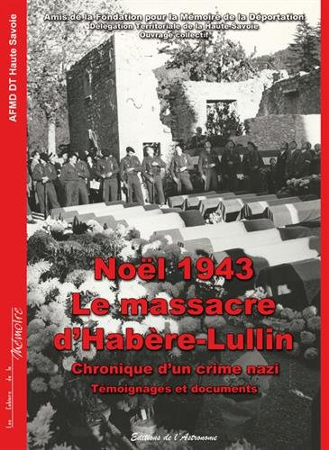 Noël 1943, le massacre d'Habère-Lullin, Chronique d'un crime nazi