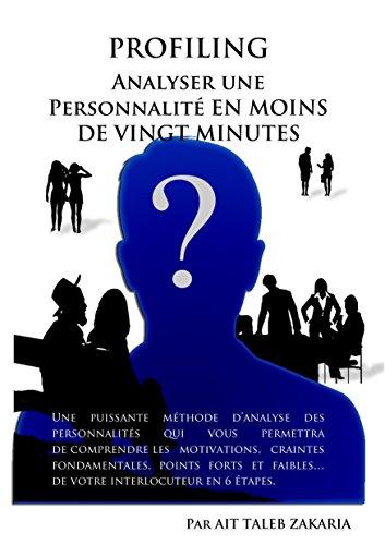 PROFILING ANALYSER UNE PERSONNALITE EN MOINS DE VINGT MINUTES