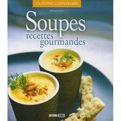 Soupes : Recettes gourmandes