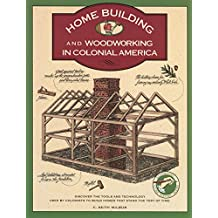 Homebuilding and Woodworking (Illustrated Living History)