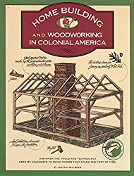 Homebuilding and Woodworking (Illustrated Living History Series)