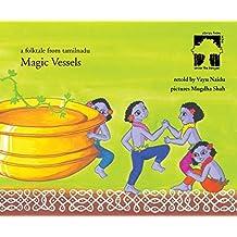 Magic Vessels: A Folktale from Tamilnadu