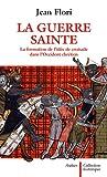La guerre sainte : La formation de l'idée de croisade dans l'Occident chrétien