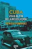 Cuba: Viaje al fin de la revolución (Historia)