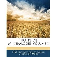 Traite de Mineralogie, Volume 1
