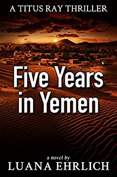 Book cover image for five years in yemen: a titus ray thriller