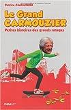 Le Grand Carmouzier : Petites histoires des grands ratages