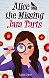 Books for Girls : Alice and the Missing Jam Tarts: (Mystery & Detectives, Amateur Women Sleuth, Cat, Books for Girls 9-12) (Alice and the Mysterious Case)