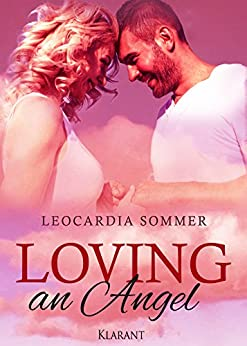 Loving an Angel von [Sommer, Leocardia ]