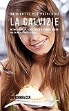 Scarica Libro 38 Ricette Per Prevenire La Calvizie Iniziare A Mangiare Alimenti Ricchi Di Vitamine E Minerali Per Evitare Di Perdere I Capelli (PDF,EPUB,MOBI) Online Italiano Gratis