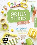 Basteln mit Kids - Simply the Rest: Bunte Ideen mit Joghurtbechern, Klopapierrolle, Strohhalm und Co.. (Creatissimo)