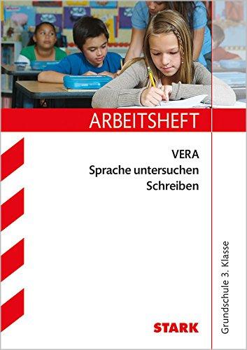 STARK Arbeitsheft Grundschule - VERA3 Deutsch - Sprache untersuchen, Schreiben