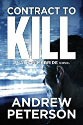 Contract to Kill (The Nathan McBride Series) by Andrew Peterson (2015-08-11)