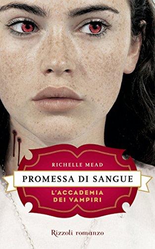 promessa-di-sangue-laccademia-dei-vampiri-4-rizzoli-narrativa