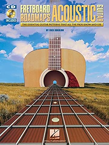 Fretboard Roadmaps Acoustic Guitar: The Essential Guitar Patterns That All the Pros Know and Use [With