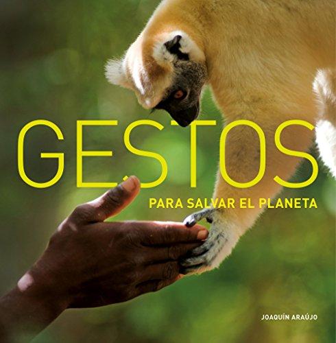 Gestos para salvar el planeta (Varios) por Joaquín Araújo