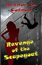 Revenge of the Scapegoat (Revenge, Inc.) (Volume 2) by Arthur D. Colman (2013-02-28)