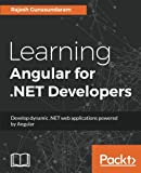 Build efficient web apps and deliver great results by integrating Angular and the .NET framework About This Book * Become a more productive developer and learn to use frameworks that implement good development practices * Achieve advanced autocomplet...