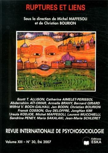 Revue internationale de psychosociologie, N° 30, Eté 2007 : Ruptures et liens par Michel Maffesoli