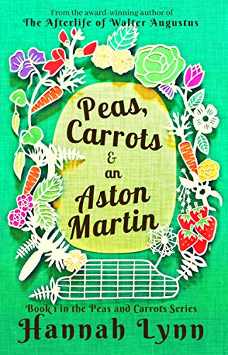 Peas, Carrots and an Aston Martin (The Peas and Carrots Series Book 1) by [Lynn, Hannah]