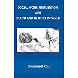 Social Work Intervention With Speech And Hearing Impaired