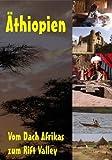 Äthiopien - Vom Dach Afrikas zum Rift Valley